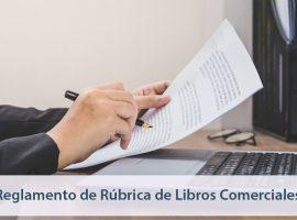 Reglamento de Rúbrica de Libros Comerciales