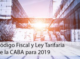 Código Fiscal y Ley Tarifaria de la CABA para 2019