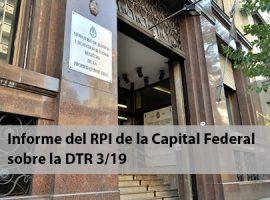 Informe del RPI de la Capital Federal sobre la DTR 3/19