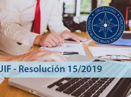 Unidad de Información Financiera (UIF): Resolución 15/19
