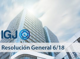 Inspección General de Justicia (IGJ): Resolución General 6/18