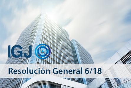Inspección General de Justicia (IGJ): Resolución General 6/18