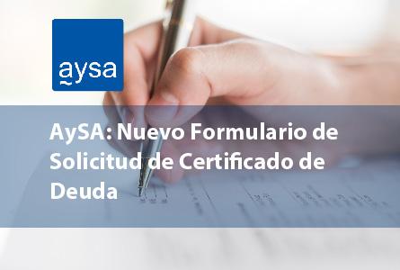 AySA: Nuevo Formulario de Solicitud de Certificado de Deuda
